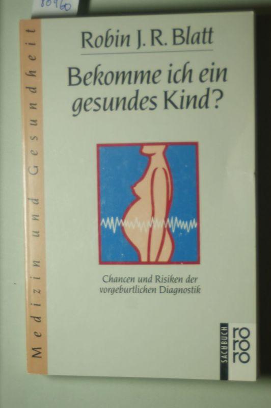 Blatt, Robin J. R.: Bekomme ich ein gesundes Kind?