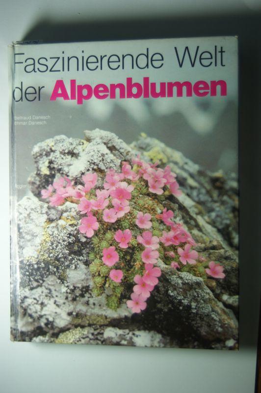 Danesch, Edeltraud/Othm.: Faszinierende Welt der Alpenblumen.