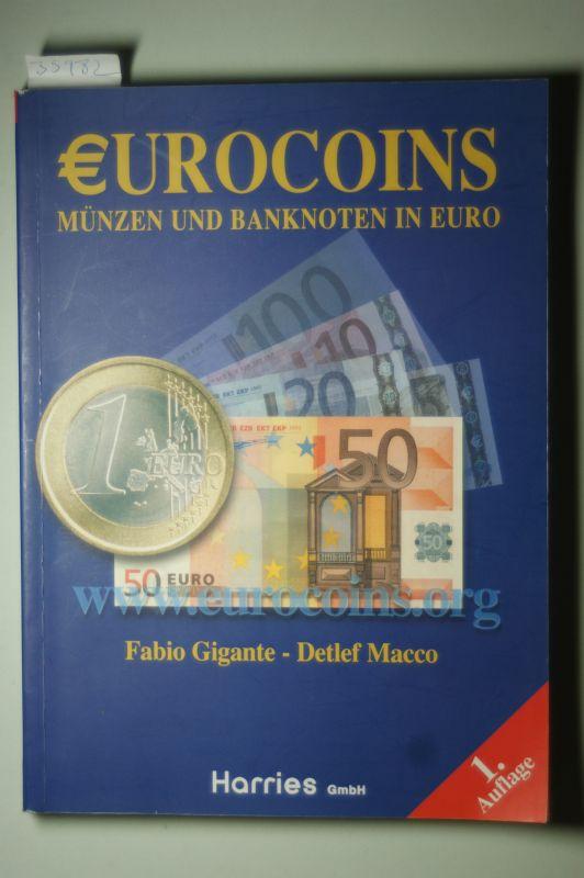 Gigante, Fabio, Detlef Macco und Suela [Red.] Bajrami: Eurocoins : Münzen und Banknoten in Euro.