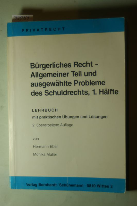 Hermann Ebel und Monika Müller: Bürgerliches Recht - Allgemeiner Teil und ausgewählte Probleme des Schuldrechts, 1. Hälfte