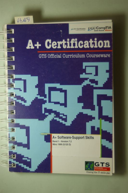 GTS Official Curriculum: a+ Certification : A+ Software Support Skills - GTS Official Curriculum Courseware Band 1. Version 7.2