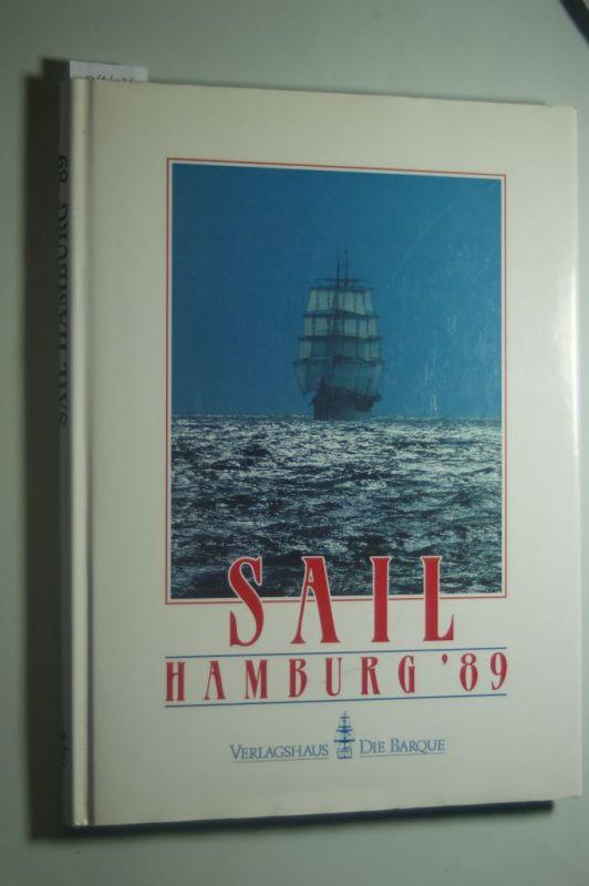 Rüdiger, M. Wöllert, Grobecker Kurt und Schütte Illa: Sail Hamburg 89: Der offizielle Bidband der Freien und Hansestadt Hamburg Arbeitsgruppe 800 Jahre Hafen Hamburg