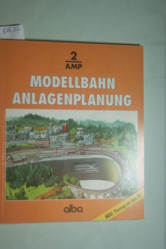 Hill, Joachim M. und Ivo Cordes: Modellbahn Anlagenplanung. Der richtige Weg zur vorbildgetreuen Modellbahn