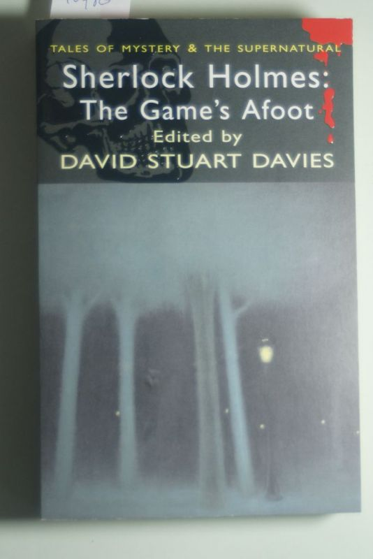Davies, D. S. (Ed ). and David Stuart Davies: Sherlock Holmes: The Game`s Afoot (Tales of Mystery & the Supernatural)