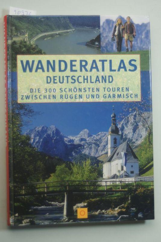 Heinrich, Bauregger: Wanderatlas Deutschland. Die 300 schönsten Touren zwischen Rügen und Garmisch
