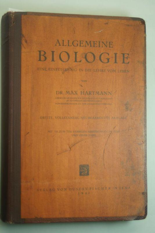 Hartmann, Dr. Max: Allgemeine Biologie Eine EInführung in die Lehre vom Leben