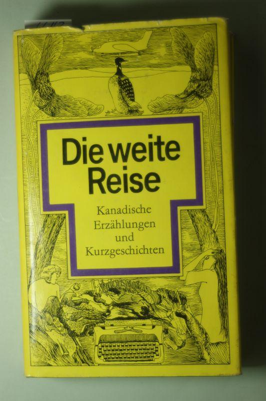 Bartsch, Ernst: Die weite Reise. Kanadische Erzählungen und Kurzgeschichten. Mit einem Nachwort von Ernst Bartsch. 0