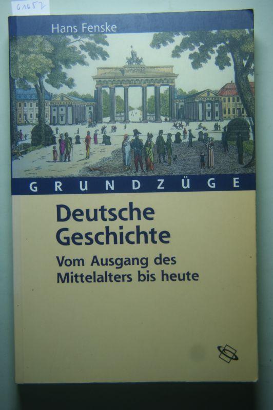 Fenske, Hans: Deutsche Geschichte : vom Ausgang des Mittelalters bis heute. Grundzüge.