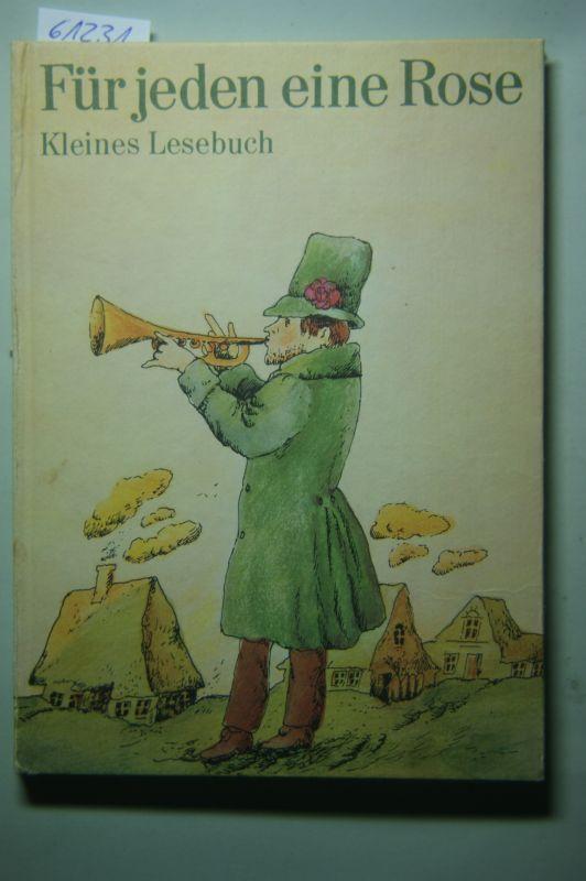 Küßner, Hildegard und Jutta Ill. Hellgrewe: Für jeden eine Rose - Kleines Lesebuch.