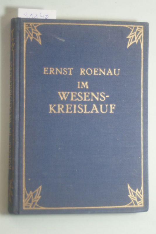 Roenau, Ernst: Im Wesenskreislauf. Zwei indische Erzählungen. Mit Buchschmuck von Franz Thiel mit 6 farbigen Tafeln