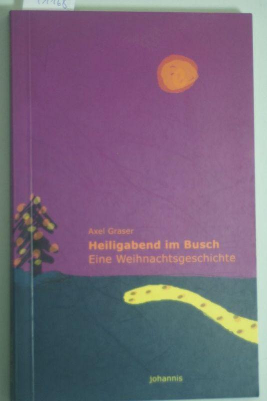 Graser, Axel: Heiligabend im Busch: Eine Weihnachtsgeschichte