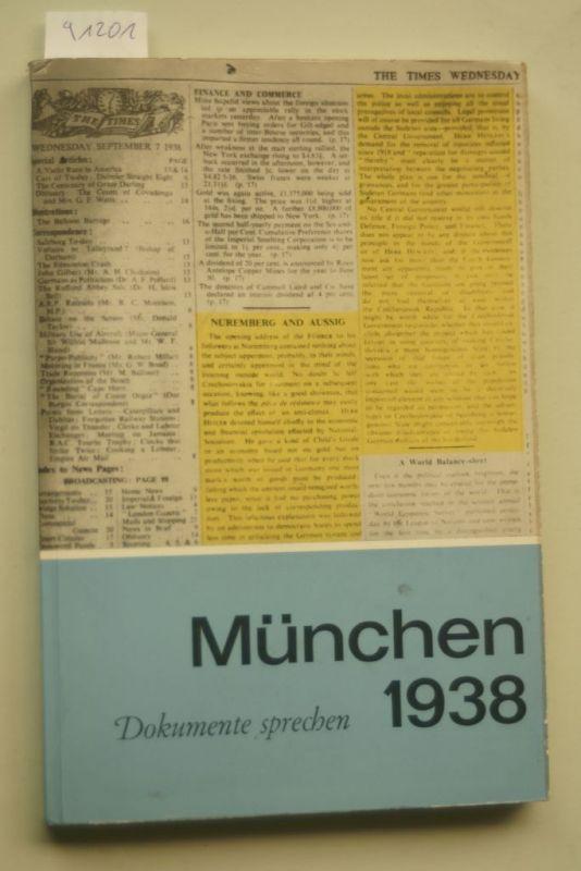 Sudetendeutscher, Rat e. V. München: München 1938 , Dokumente sprechen ,