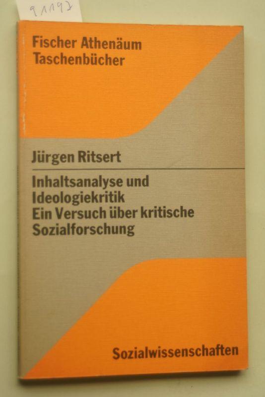 Ritsert, Jürgen: Inhaltsanalyse und Ideologiekritik : ein Versuch über krit. Sozialforschung. Fischer-Athenäum-Taschenbücher ; 4001 : Sozialwiss.