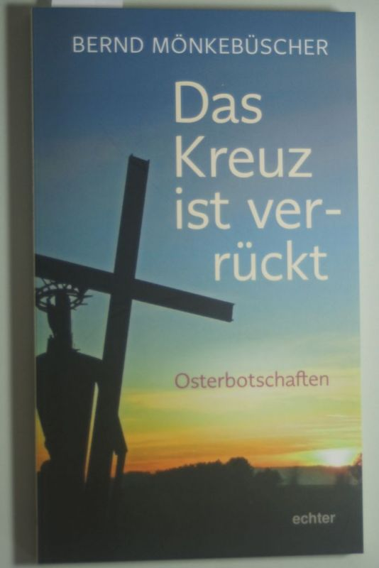Bernd, Mönkebüscher: Unterbrechen und aufbrechen: Impulse für die ...