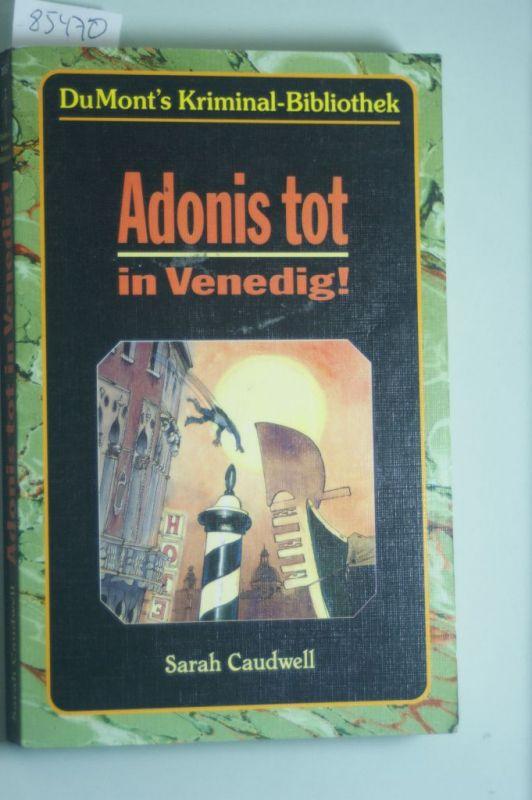 Caudwell, Sarah: Adonis tot in Venedig.