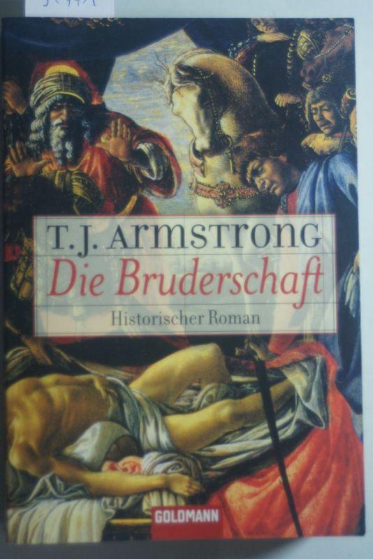 Armstrong, T. J. und Jürgen Bürger: Die Bruderschaft: Historischer Roman