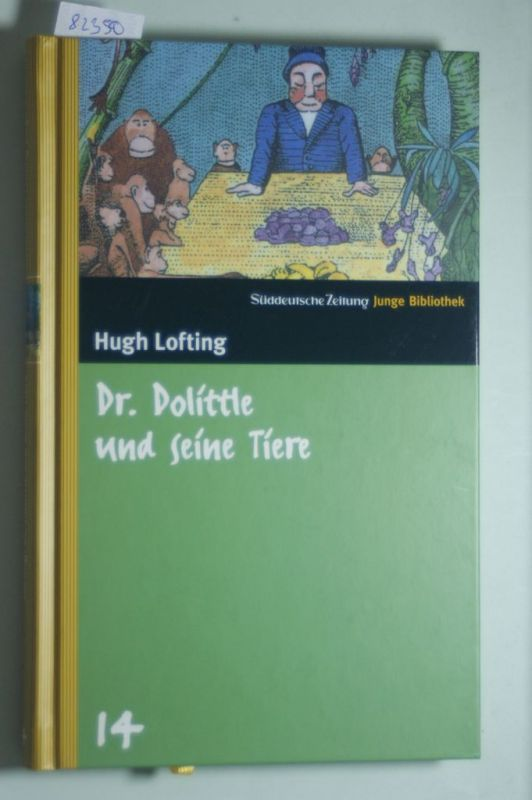Lofting, Hugh: Doktor Dolittle und seine Tiere. SZ Junge Bibliothek Band 14