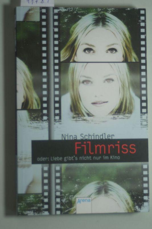 Schindler, Nina: Filmriss oder Liebe gibt`s nicht nur im Kino