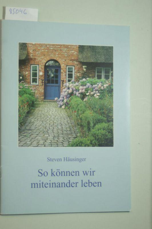 Häusinger, Steven: So können wir miteinander leben Fundus-Heft 78