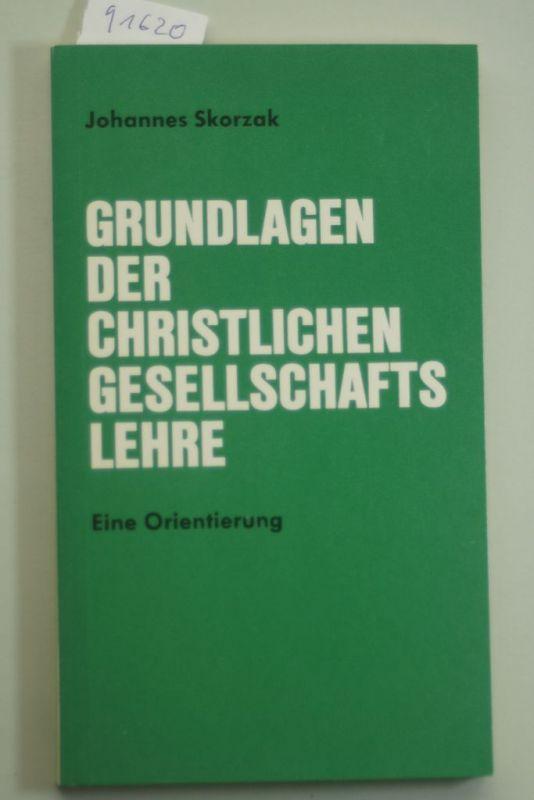 Skorzak, Johannes: Grundlagen der christlichen Gesellschaftslehre. Eine Orientierung
