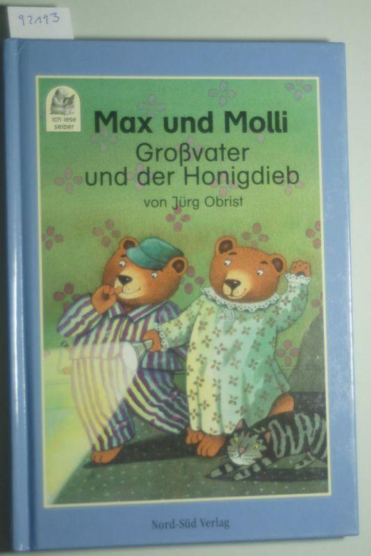 Obrist, Jürg: Max und Molli, Großvater und der Honigdieb