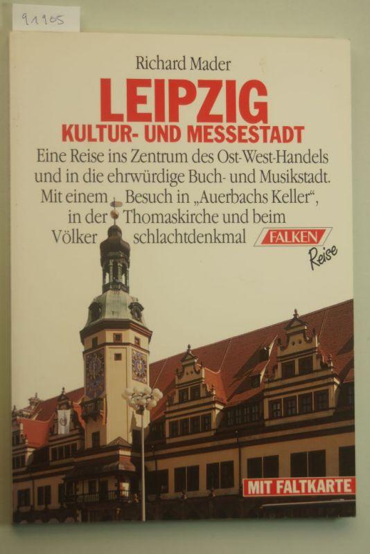 Leipzig, - Mader Richard: Leipzig. Kultur- und Messestadt