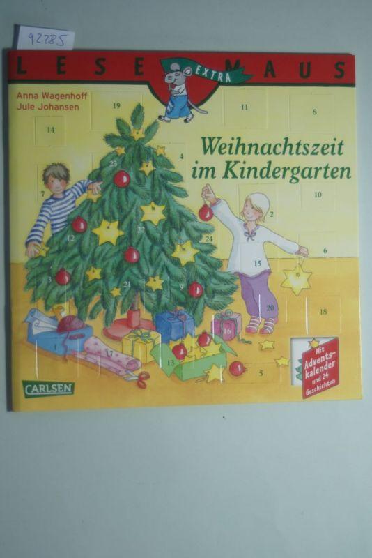 Wagenhoff, Anna und Jule Johansen: LESEMAUS, Band 124: Weihnachtszeit im Kindergarten: 24 kurze Vorlesegeschichten für jeden Tag und ein bunter Adventskalender