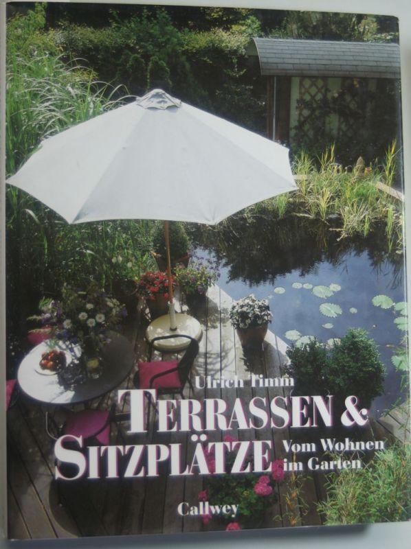 Timm, Ulrich: Terrassen Und Sitzplätze: Vom Wohnen Im Garten 0