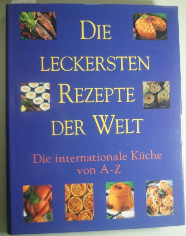 Wilson, Anne: Die leckersten Rezepte der Welt, Die Internationale ...