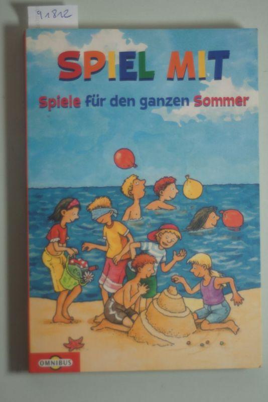 Gehring, Birgit: Spiel mit: Spiele für den ganzen Sommer