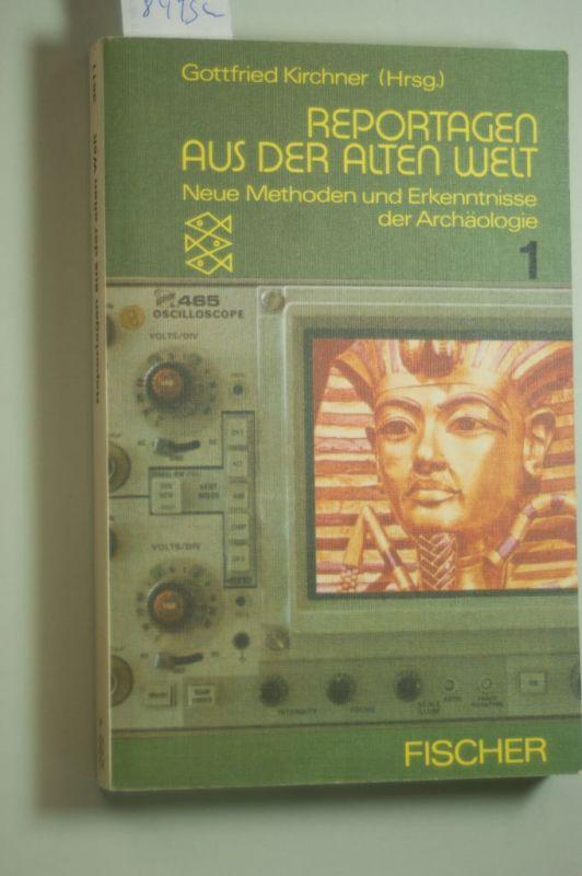 Kirchner, Gottfried: Reportagen aus der alten Welt I. Neue Methoden und Erkenntnisse der Archäologie.