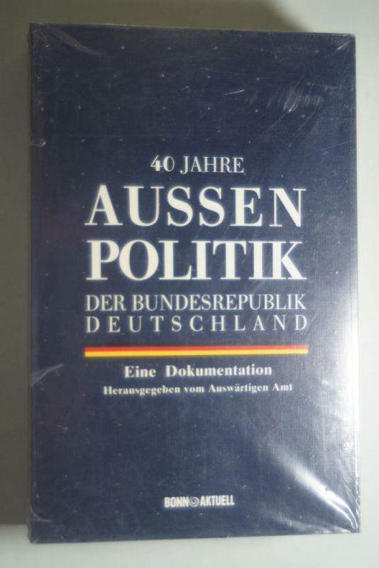 Auswärtiges, Amt: 40 Jahre Außenpolitik der Bundesrepublik Deutschland. Eine Dokumentation. Herausgegeben vom Auswärtigen Amt.