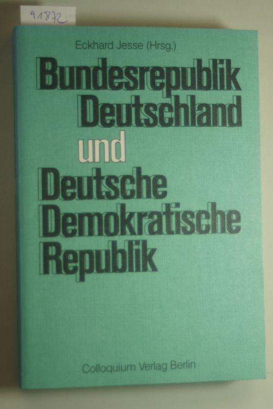 Jesse, Eckhard: Bundesrepublik Deutschland und Deutsche Demokratische Republik. Die beiden deutschen Staaten im Vergleich