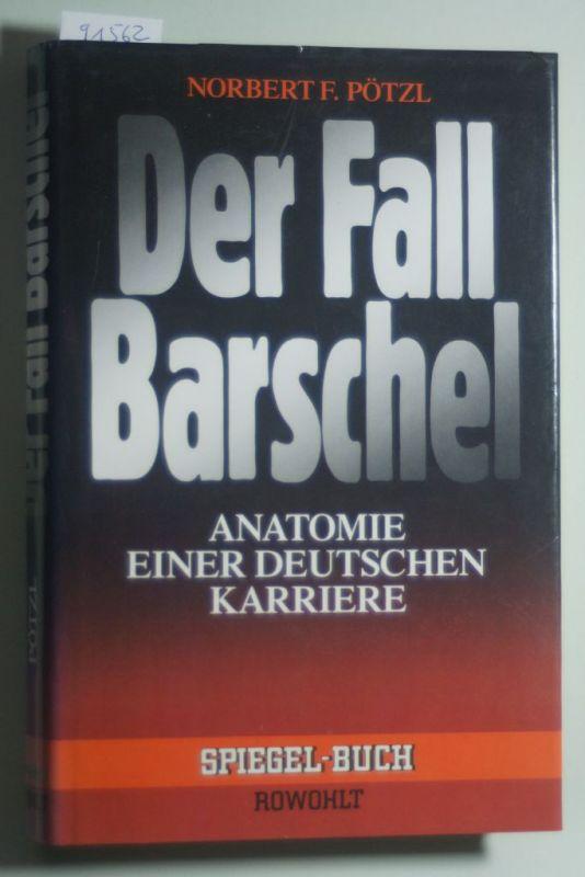 Pötzl, Norbert F.: Der Fall Barschel. Anatomie einer deutschen ...