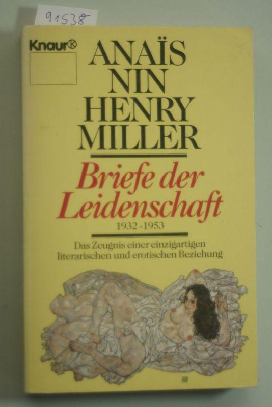Nin, Anaïs und Henry Miller: Briefe der Leidenschaft - 1932-1953 - Das Zeugnis einer einzigartigen literarischen und erotischen Beziehung