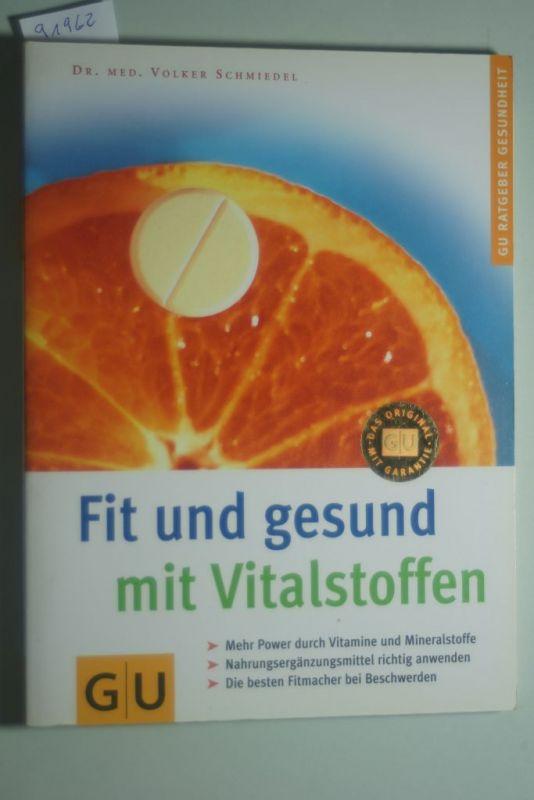 Schmiedel, Volker: Vitalstoffen, Fit und gesund mit