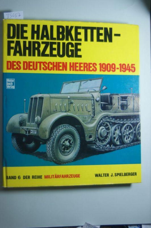 Spielberger, Walter J.: Die Halbketten-Fahrzeuge des deutschen Heeres 1909-1945: Band 6 (Militärfahrzeuge)
