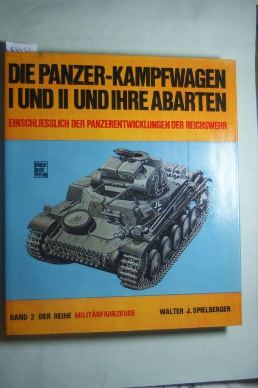 Spielberger, Walter J.: Militärfahrzeuge, Bd.2, Die Panzerkampfwagen I und II und ihre Abarten