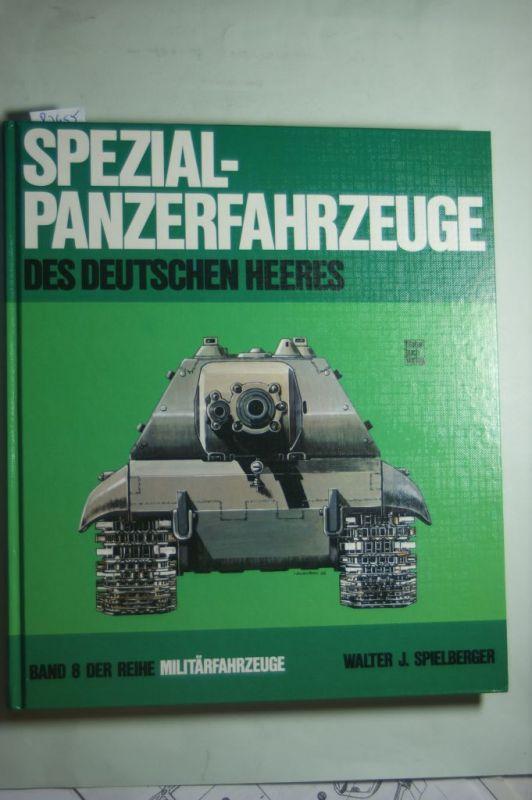 Spielberger, Walter J.: Militärfahrzeuge, Bd.8, Spezialpanzerfahrzeuge des deutschen Heeres