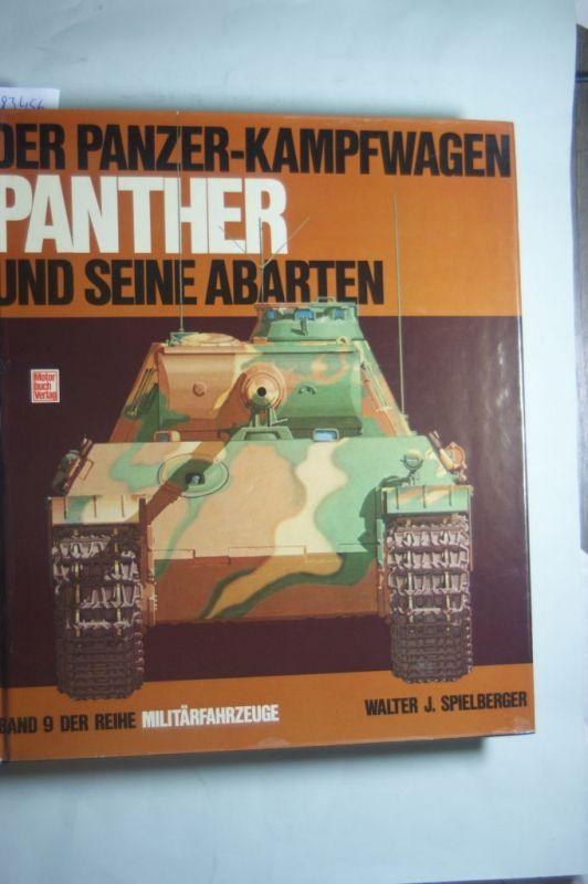 Spielberger, Walter J.: Militärfahrzeuge, Bd.9, Der Panzerkampfwagen Panther und seine Abarten