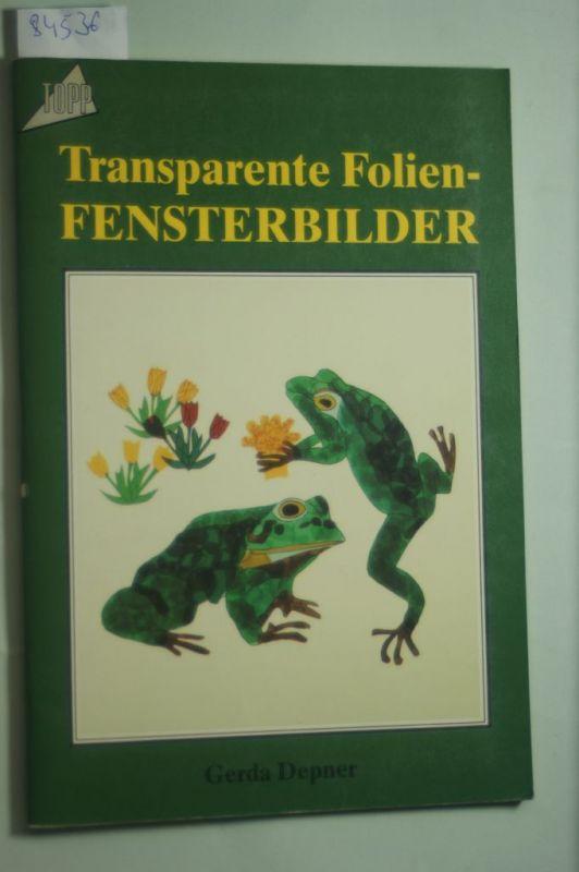 Depner, Gerda: Transparente Folien-Fensterbilder