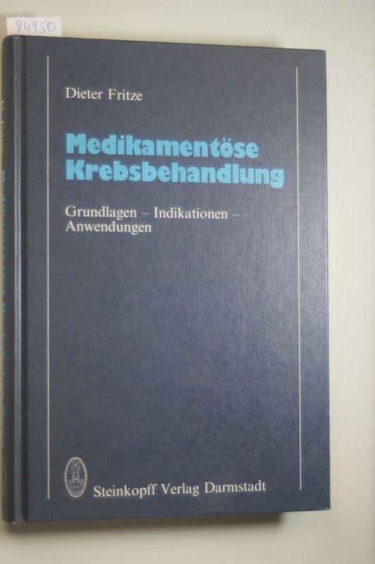 Fritze, D.: Medikamentöse Krebsbehandlung: Grundlagen · Indikationen · Anwendungen