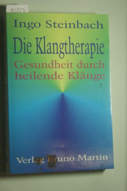 Steinbach, Ingo: Die Klangtherapie. Gesundheit durch heilende Klänge