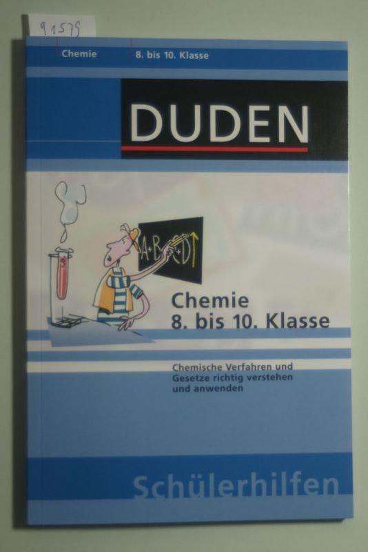 Dörrenbächer, Alfred und Detlef Surrey: Chemie 8. bis 10. Klasse: Chemische Verfahren und Gesetze richtig verstehen und anwenden