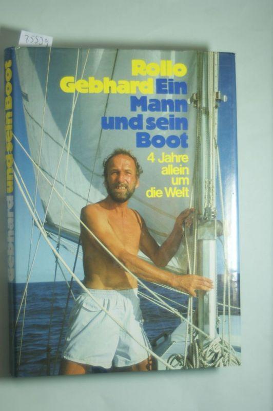 Gebhard, Rollo: Gebhard ein Mann und sein Boot, 4 Jahre allein um die Welt