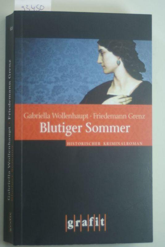 Gabriella, Wollenhaupt und Grenz Friedemann: Blutiger Sommer
