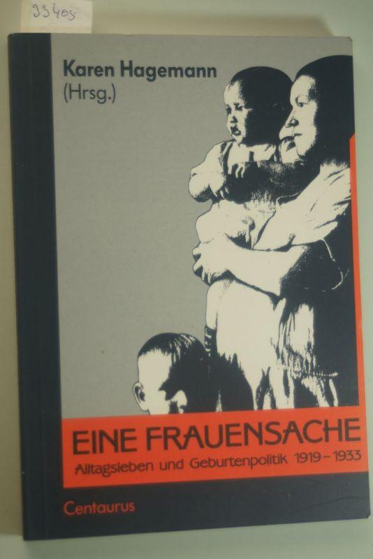 Hagemann, Karen: Eine Frauensache: Alltagsleben und Geburtenpolitik 1919-1933. Eine Ausstellungsdokumentation
