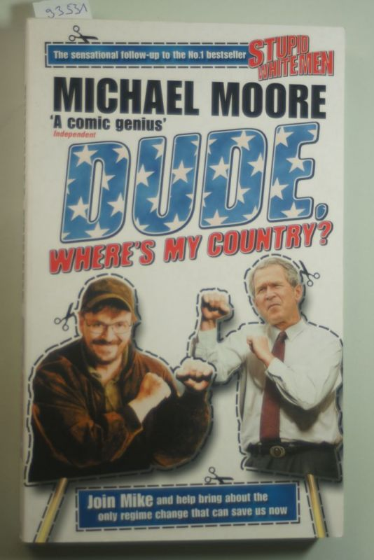 Moore, Michael: Dude, Where`s My Country?