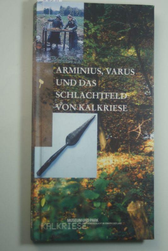Archäologischer, Museumspark Osnabrücker Land gGmbH und Joachim Harnecker: Arminius, Varus und das Schlachtfeld von Kalkriese: Eine Einführung in die archäologischen Arbeiten und ihre Ergebnisse