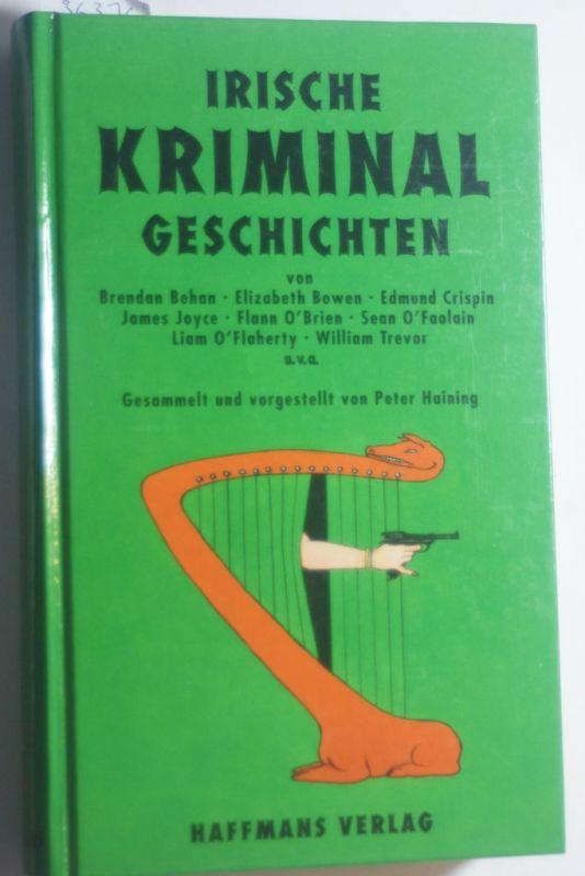 Haining, Peter (Hrsg.): Irische Kriminalgeschichten. ges. und hrsg. von Peter Haining. Aus dem Engl. von Martin Richter und Harry Rowohlt